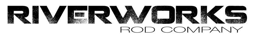 Riverworks Rod Company